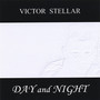 Victor Stellar – DAY and NIGHT