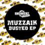 Muzzaik – Busted EP