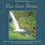 THE SOUNDS OF NATURE – Rain Forest Retreat