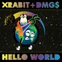 Xrabit + DMG$ – Hello World