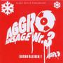 Aggro Berlin – Aggro Ansage Nr.3