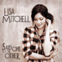 Lisa Mitchell – Said One to the Other - EP