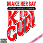 Kid Cudi – Make Her Say