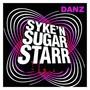 syke n sugarstarr – Danz