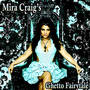 Mira Craig – Ghetto Fairytale