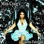 Mira Craig – Ghetto Fairytale