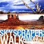 Skyscrapers Walk Among Us – Skyscrapers Walk Among Us