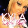 Kyla – Do You Mind