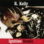 R. kelly Ignition