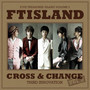 F.T Island – Cross & Change