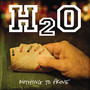 H2O – Nothing To Prove