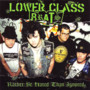 Lower Class Brats – Rather Be Hated