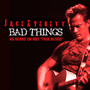Jace Everett – Bad Things