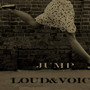 LOUD&VOICE – JUMP
