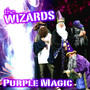 The Wizards – Purple Magic