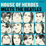 House Of Heroes – Meets the Beatles