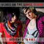 Blood On The Dance Floor – Designed to Kill