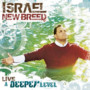 Israel and New Breed – A Deeper Level