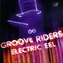 Groove Riders – Electric Eel