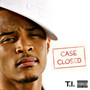T.I. – Case Closed