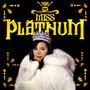 Miss Platnum – Miss Platnum