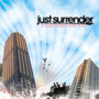 Just Surrender – If These Streets Could Talk (A