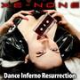 Xe-NONE – Dance Inferno Resurrection
