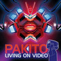 Pakito – Living On Video