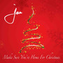 Joe &ndash; Make Sure You're Home For Christmas