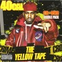 40 Cal – The Yellow Tape