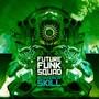 Future Funk Squad – Reorders Of Skill