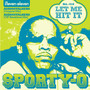 Sporty-O – Let Me Hit It