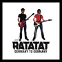 Ratatat – Germany To Germany