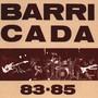 Barricada – 83-85