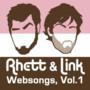 Rhett and Link – Websongs, Vol. 1