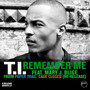 T.I. &ndash; Remember Me