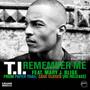 T.I. – Remember Me
