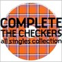 チェッカーズ – COMPLETE THE CHECKERS all singles collection