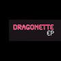 Dragonette – Dragonette EP