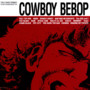 The Seatbelts – Cowboy Bebop
