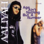 aaliyah – Age Aint Nothing But A Number