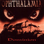 Ophthalamia – Dominion