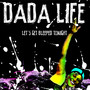 Dada Life &ndash; Let's Get Bleeped Tonight