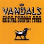 The Vandals – The Vandals Play Really Bad Original Country Tunes