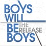 Boys Will Be Boys – The Release