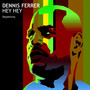 Dennis Ferrer &ndash; Hey Hey