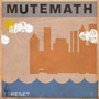 Mutemath Reset EP
