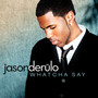 Jason Derulo &ndash; Whatcha Say