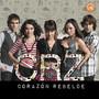 Corazon Rebelde – Corazon Rebelde