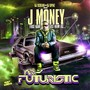J-Money Mr. Futuristic